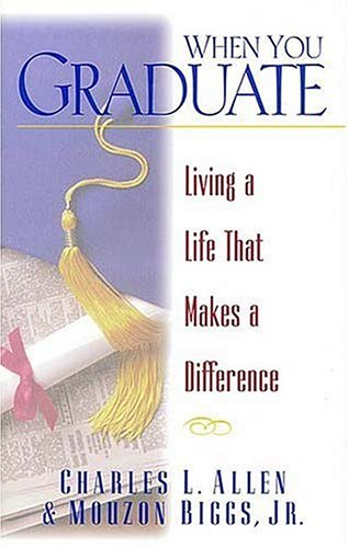 When You Graduate: Living a Life That Makes a Difference (088486166X) by Allen, Charles L.; Biggs Jr., Mouzon