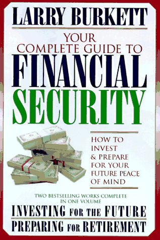 Your Complete Guide to Financial Security: How: Burkett, Larry