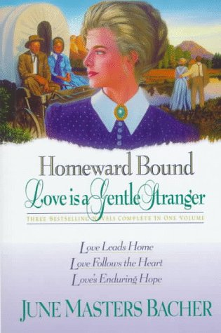 9780884861935: Homeward Bound: Love Is a Gentle Stranger (Love Leads Home; Love Follows the Heart; Love's Enduring Hope)