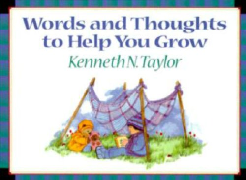 Words and Thoughts to Help You Grow (0884862208) by Kenneth N. Taylor