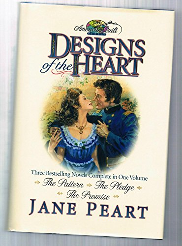 Designs of the Heart : The Pattern: Peart, Jane