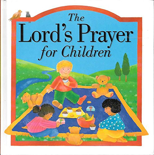 The Lord's Prayer for Children (0884862321) by Lois Rock