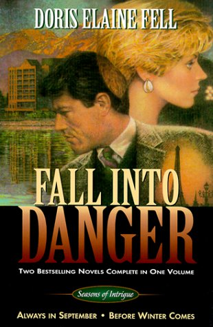 9780884862482: Fall into Danger: Always in September/Before Winter Comes (Seasons of Intrigue 1-2)