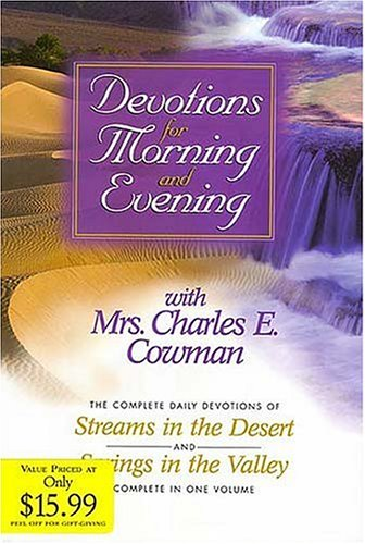 9780884862499: Devotions for Morning and Evening with Mrs. Charles E. Cowman