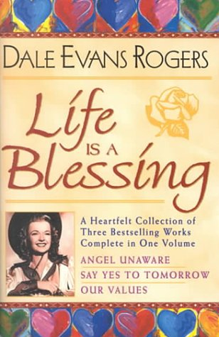9780884862826: Life is a Blessing: Angel Unaware/Say Yes to Tomorrow/Our Values