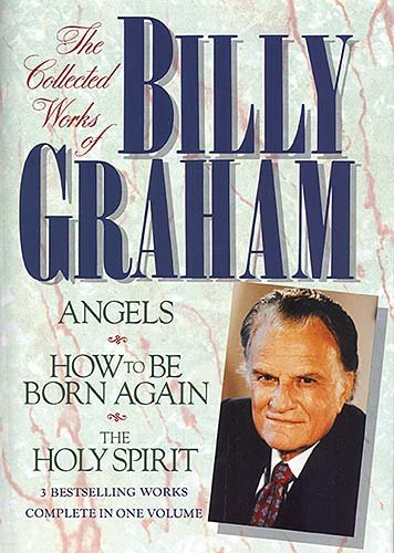 The Collected Works of Billy Graham (Angels,: Billy Graham