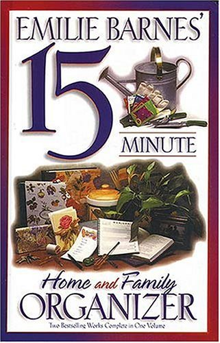 9780884863625: Emilie Barnes' 15 Minute Home and Family Organizer: The 15 Minute Organizer / 15 Minute Family Traditions and Memories