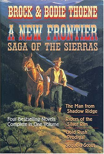 A New Frontier: Saga of the Sierras: Thoene, Bodie and