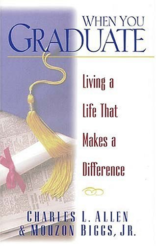 When You Graduate: Living a Life That Makes a Difference: Charles L. Allen