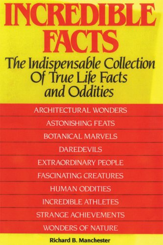 9780884864011: Incredible Facts: The Indispensable Collection of True Life Facts and Oddities