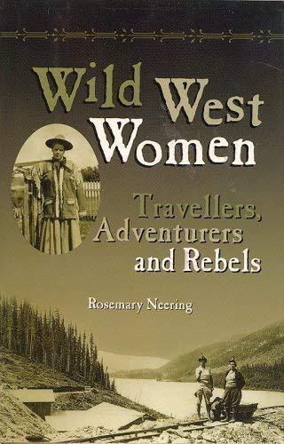 9780884864042: Wild West Women: Travellers, Adventurers and Rebels