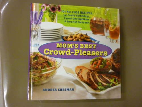 9780884864707: Mom's Best Crowd-Pleasers: 101 No-Fuss Recipes for Family Gatherings, Casual Get-Togethers & Surprise Company