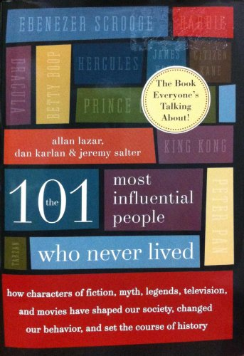 9780884864851: The 101 Most Influential People Who Never Lived