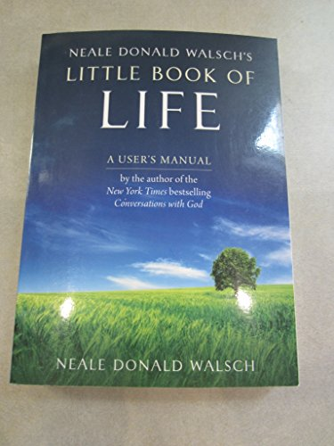 Neale Donald Walsch's Little Book of Life,: Neale Donald Walsch