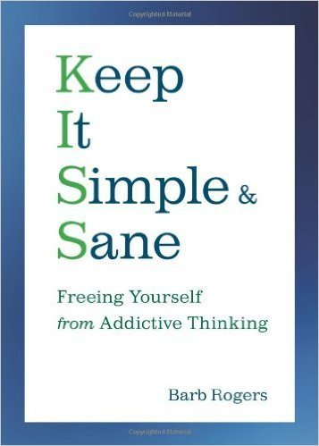 9780884865872: Keep It Simple & Sane: Freeing Yourself from Addictive Thinking