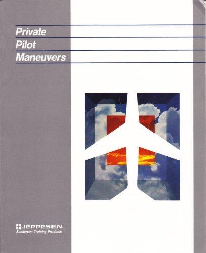 Private Pilot Maneuvers Manual: Jeppesen Sanderson Training