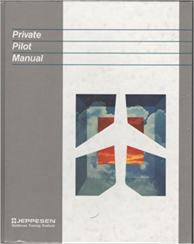 9780884871590: Private Pilot Manual (Jeppesen Sanderson Training Products)