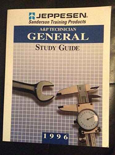 A&P Technician General Study Guide 1996 (Jeppesen: FAA Department of