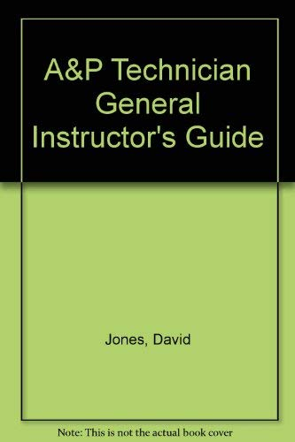 A&P Technician General Instructor's Guide (0884872130) by David Jones