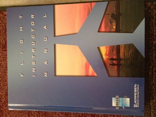 GFD Flight Instructor Textbook: Jeppesen Sanderson, Inc.