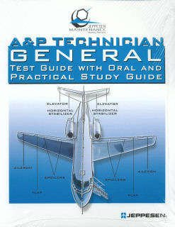 A & P Technician, General Test Guide with Oral and Practical Study Guide: Jeppesen