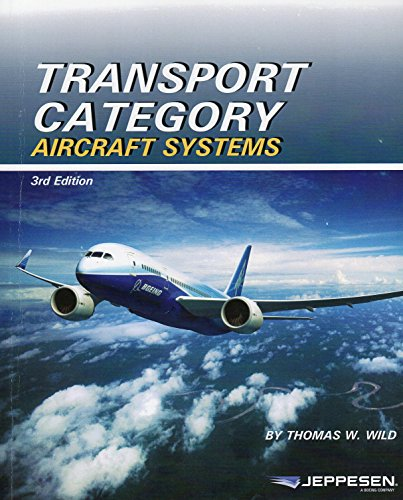 Transport Category Aircraft Systems 9780884874867 2008, 3rd Edition. 410 pages.