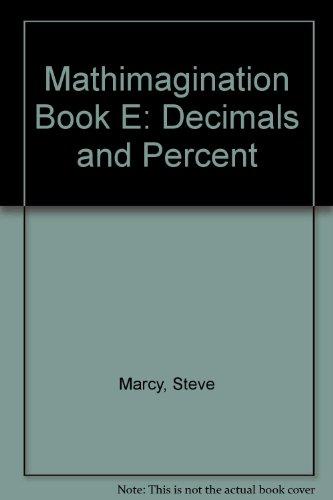 9780884880264: Mathimagination Book E: Decimals and Percent
