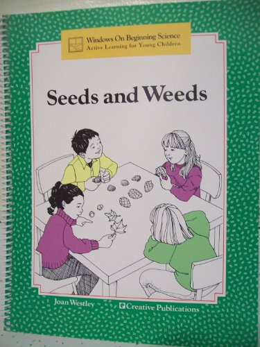 9780884887102: Seeds and Weeds (Windows On Beginning Science: Active Learning for Young Children)