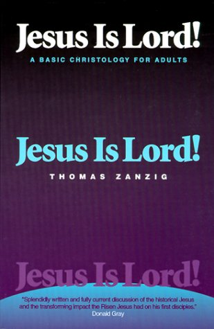 Jesus Is Lord. (0884891496) by Zanzig, Thomas