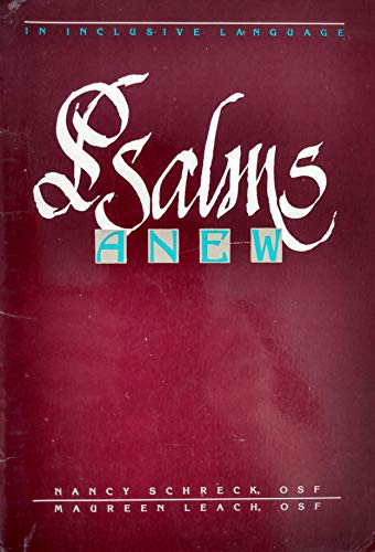 Psalms Anew: In Inclusive Language (Praying With the Hebrew Scriptures): Schreck, Nancy, Leach, ...