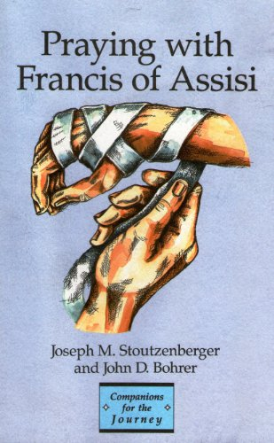 Praying with Francis of Assisi (Companions for the Journey) (0884892220) by Stoutzenberger, Joseph; Bohrer, John