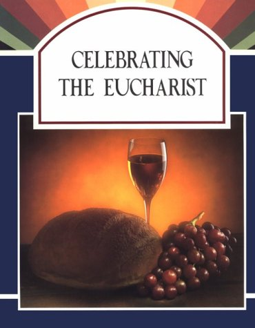 9780884892694: Celebrating the Eucharist: (Discovering Program Series)
