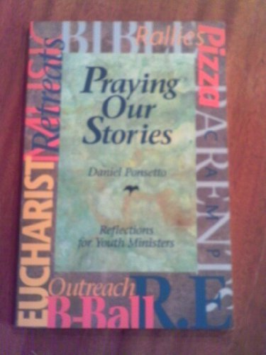 9780884892816: Praying Our Stories: Reflections for Youth Ministers (Reflections for Youth Ministers Series)
