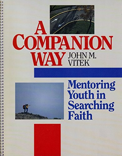 Companion Way: Mentoring Youth in Searching Faith: Stamschror, Robert P.,