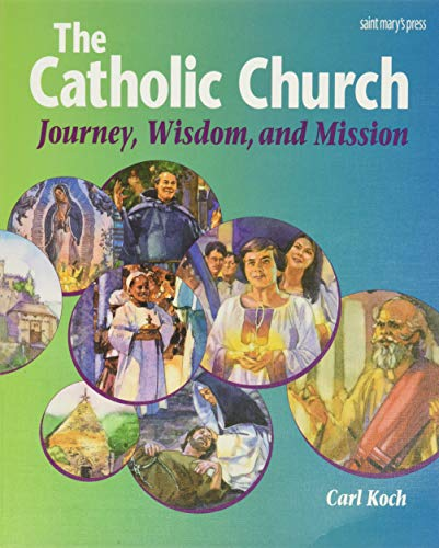 9780884892984: The Catholic Church: Journey, Wisdom, and Mission (Student Text) (High school textbooks)