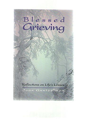 9780884893042: Blessed Grieving: Reflections on Life's Losses