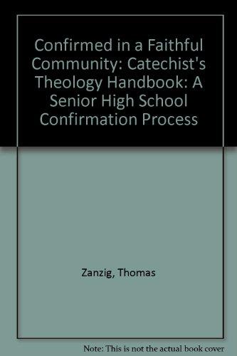 Catechist's Theology Handbook (Confirmed in a Faithful Community): Zanzig, Thomas