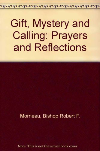 9780884893462: Gift, Mystery, and Calling: Prayers and Reflections