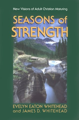 9780884893578: Seasons of Strength: New Visions of Adult Christian Maturing