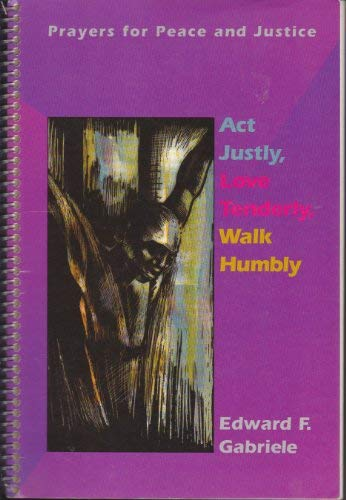 9780884893653: Act Justly, Love Tenderly, Walk Humbly: Prayers for Peace and Justice