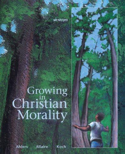 Growing in Christian Morality (Paperback): Julia Ahlers, Barbara