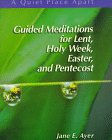 9780884895206: Guided Meditations for Lent, Holy Week, Easter, and Pentecost: Leader's Guide (Quiet Place Apart)