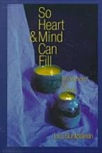 So Heart and Mind Can Fill: Reflections for Living: Guntzelman, Lou