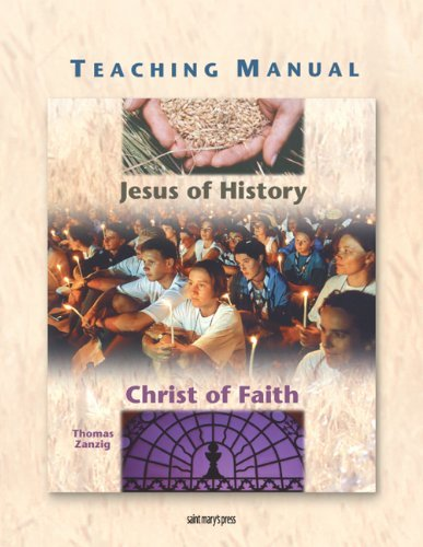 Teaching Manual for Jesus of History, Christ of Faith (0884895297) by Zanzig, Thomas
