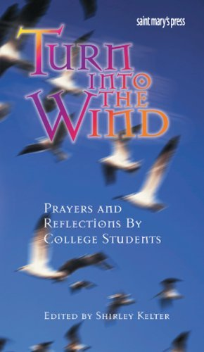 9780884895756: Turn into the Wind: Reflections and Prayers by College Students