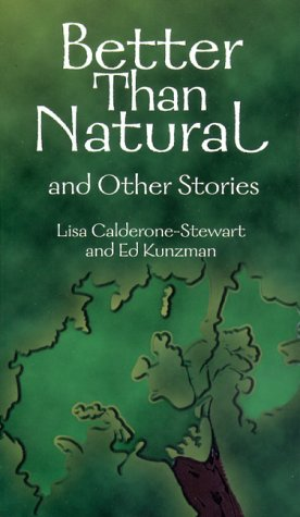 Better Than Natural and Other Stories (Catechism Connection for Teens): Calderone-Stewart, ...