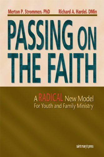 Passing On the Faith: A Radical New: Merton P. Strommen