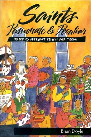 9780884896357: Saints Passionate & Peculiar: Brief Exuberant Essays for Teens