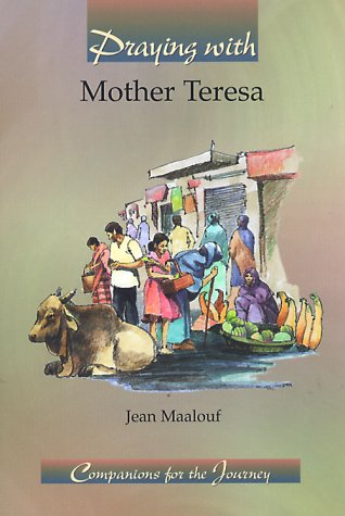 Praying With Mother Teresa (Companions for the: Maalouf, Jean