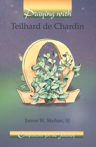 Praying with Teilhard de Chardin (Companions for the Journey) (0884896560) by Skehan, James W.